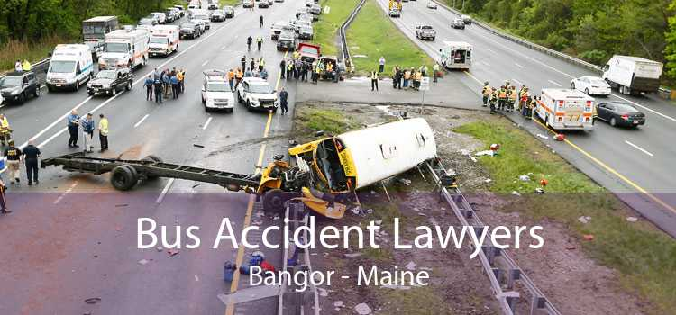 Bus Accident Lawyers Bangor - Maine