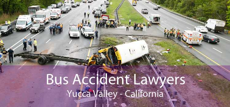 Bus Accident Lawyers Yucca Valley - California