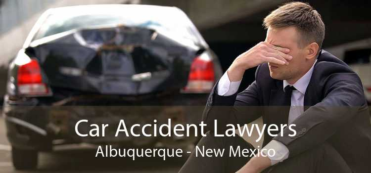 Car Accident Lawyers Albuquerque - New Mexico