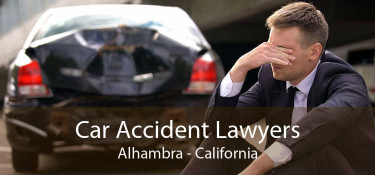Car Accident Lawyers Alhambra - California