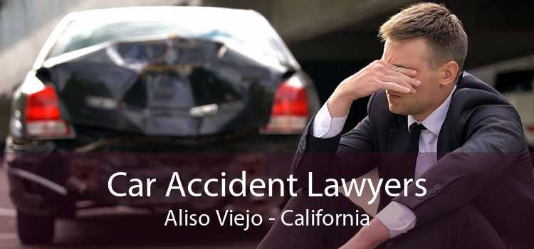 Car Accident Lawyers Aliso Viejo - California