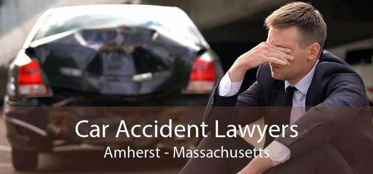 Car Accident Lawyers Amherst - Massachusetts