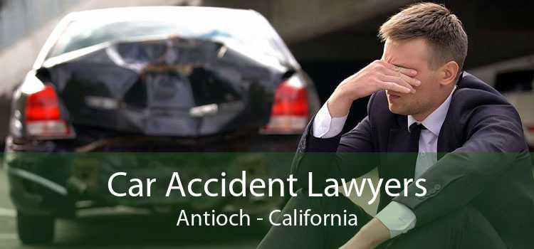 Car Accident Lawyers Antioch - California