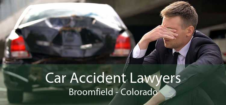 Car Accident Lawyers Broomfield - Colorado
