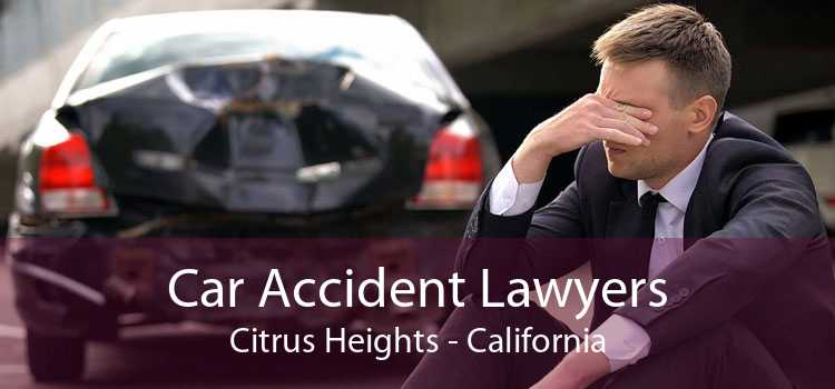 Car Accident Lawyers Citrus Heights - California
