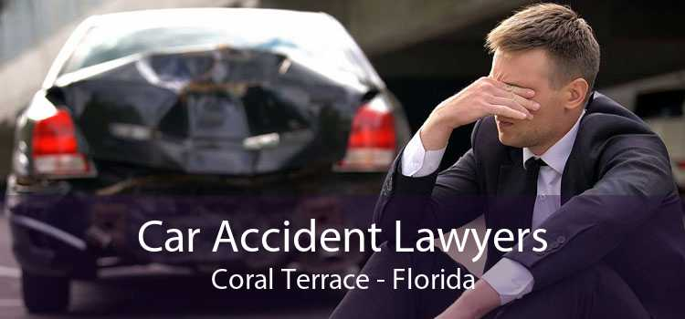 Car Accident Lawyers Coral Terrace - Florida