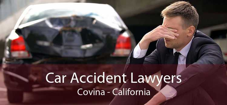 Car Accident Lawyers Covina - California