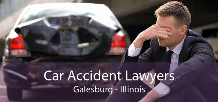 Car Accident Lawyers Galesburg - Illinois