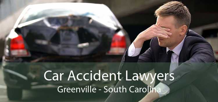 Car Accident Lawyers Greenville - South Carolina
