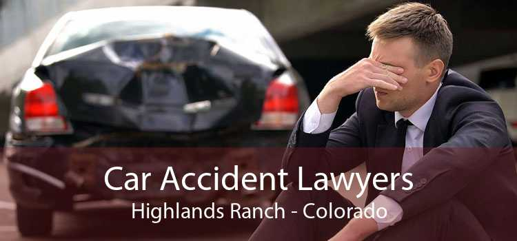 Car Accident Lawyers Highlands Ranch - Colorado
