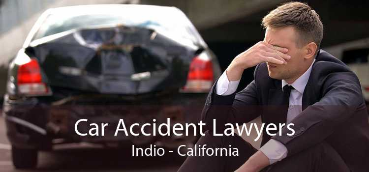 Car Accident Lawyers Indio - California