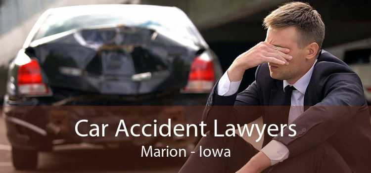 Car Accident Lawyers Marion - Iowa