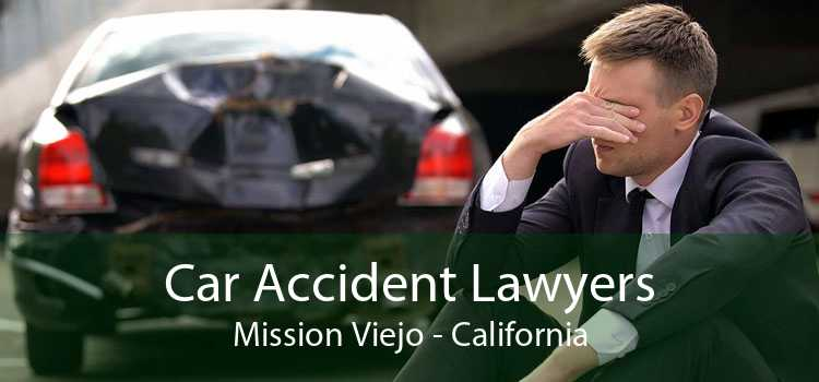Car Accident Lawyers Mission Viejo - California