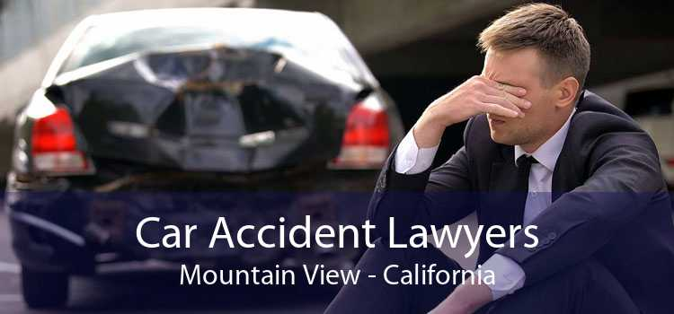 Car Accident Lawyers Mountain View - California