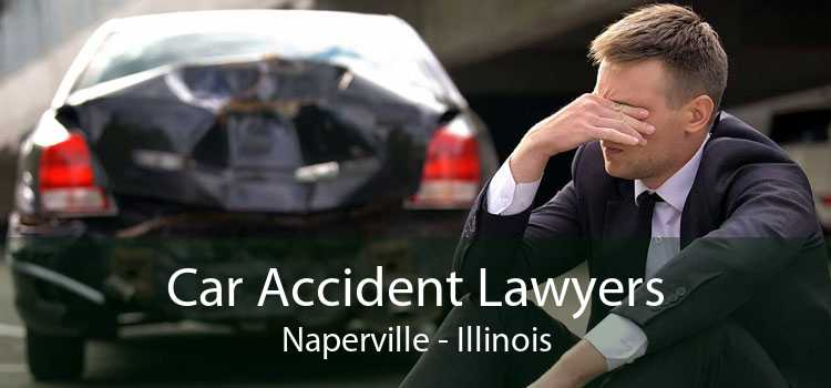 Car Accident Lawyers Naperville - Illinois