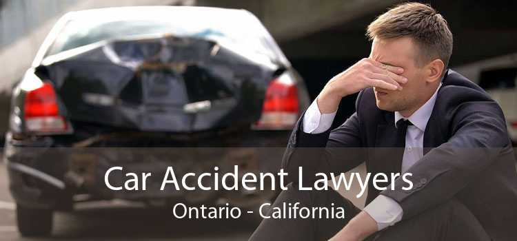 Car Accident Lawyers Ontario - California