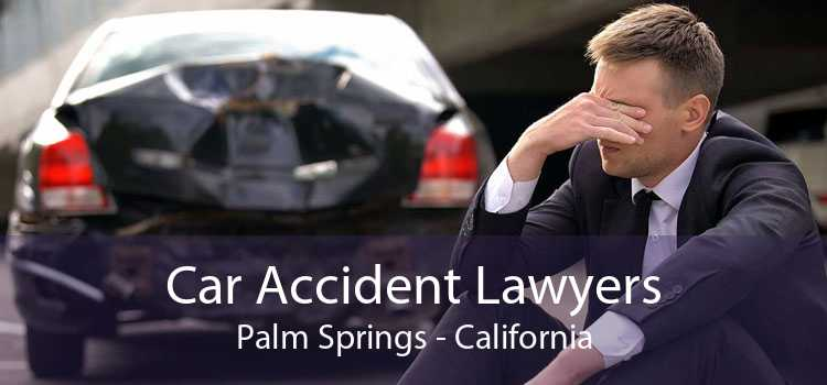 Car Accident Lawyers Palm Springs - California