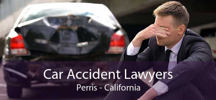 Car Accident Lawyers Perris - California