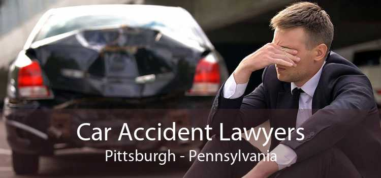 Car Accident Lawyers Pittsburgh - Pennsylvania