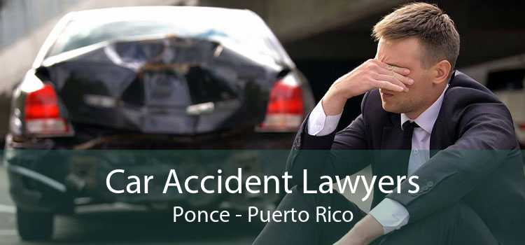 Car Accident Lawyers Ponce - Puerto Rico