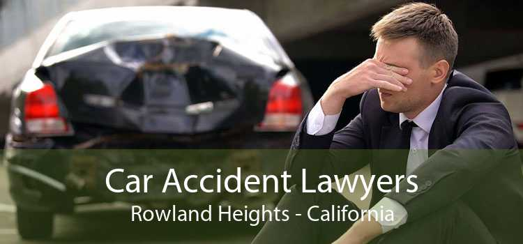 Car Accident Lawyers Rowland Heights - California