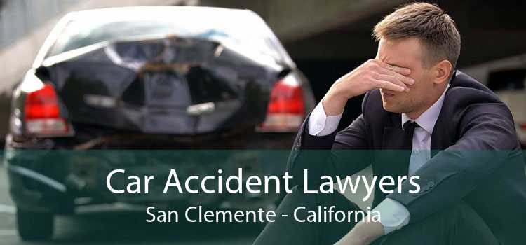 Car Accident Lawyers San Clemente - California