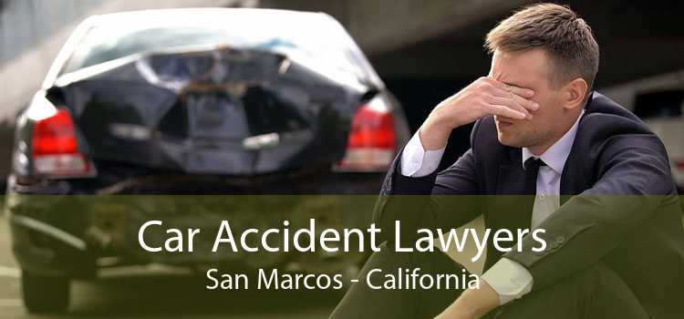 Car Accident Lawyers San Marcos - California