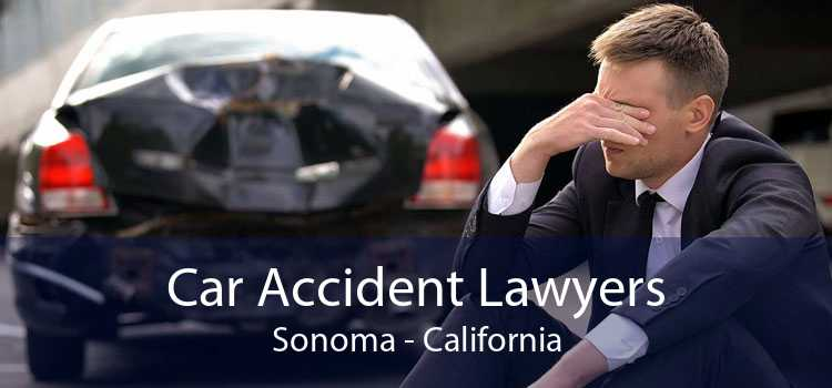 Car Accident Lawyers Sonoma - California