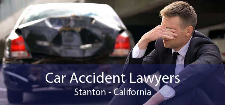 Car Accident Lawyers Stanton - California