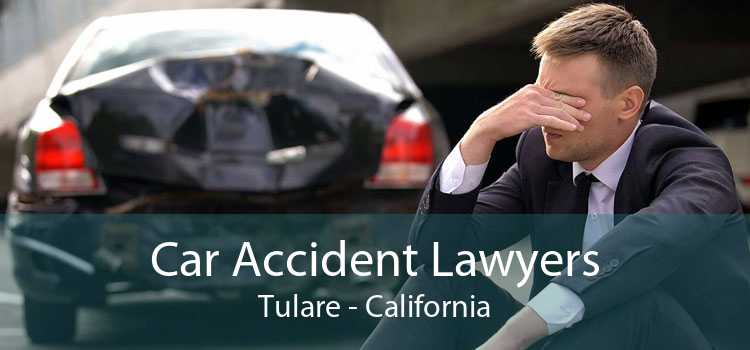 Car Accident Lawyers Tulare - California