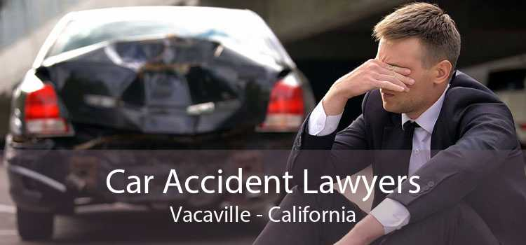 Car Accident Lawyers Vacaville - California