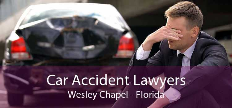 Car Accident Lawyers Wesley Chapel - Florida