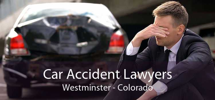 Car Accident Lawyers Westminster - Colorado