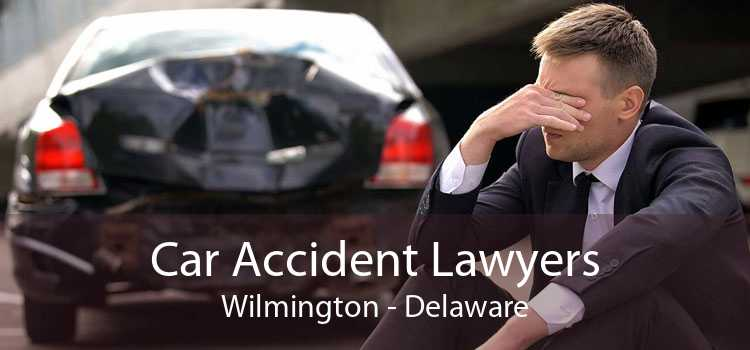 Car Accident Lawyers Wilmington - Delaware