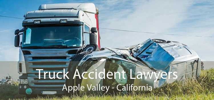 Truck Accident Lawyers Apple Valley - California