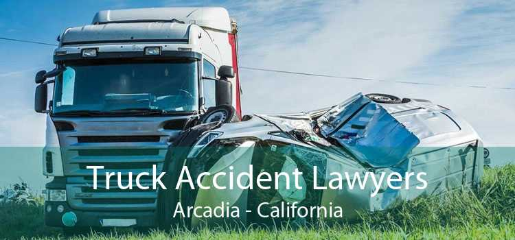 Truck Accident Lawyers Arcadia - California