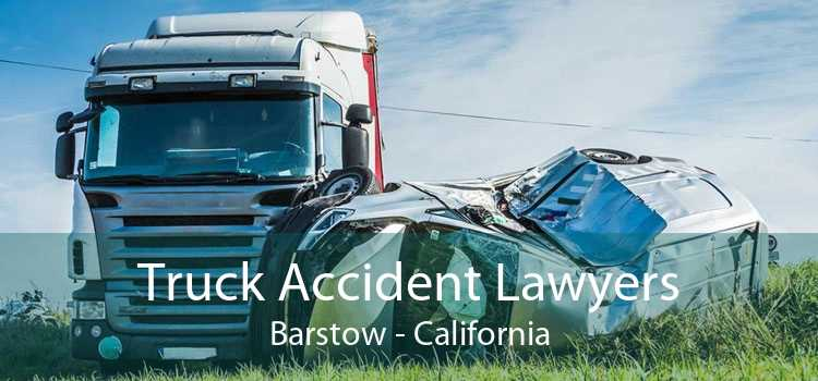 Truck Accident Lawyers Barstow - California