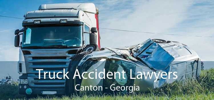 Truck Accident Lawyers Canton - Georgia