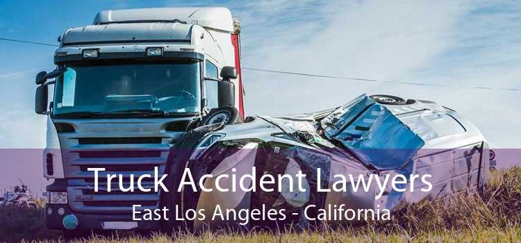 Truck Accident Lawyers East Los Angeles - California
