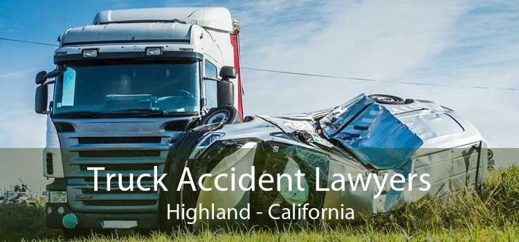 Truck Accident Lawyers Highland - California