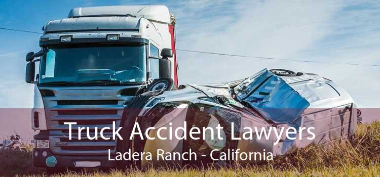 Truck Accident Lawyers Ladera Ranch - California