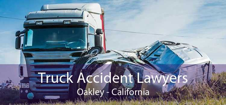 Truck Accident Lawyers Oakley - California