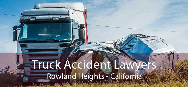Truck Accident Lawyers Rowland Heights - California