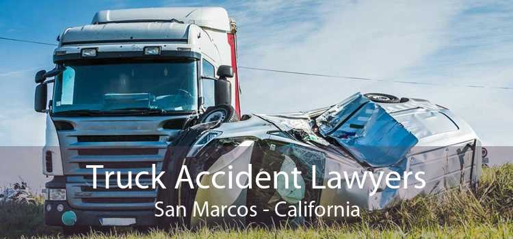 Truck Accident Lawyers San Marcos - California