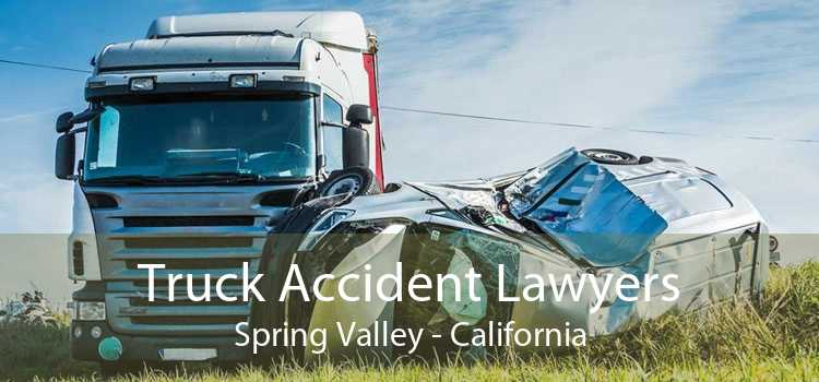 Truck Accident Lawyers Spring Valley - California