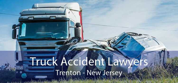 Truck Accident Lawyers Trenton - New Jersey